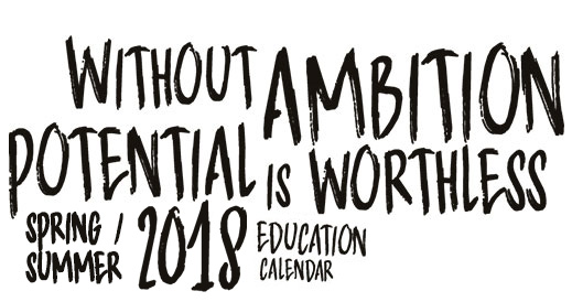 Without ambition, potential is worthless. Fall 2017 Education Calendar.